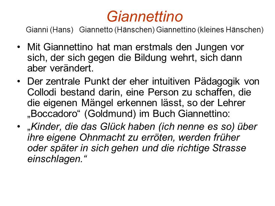 Mit Giannettino hat man erstmals den Jungen vor sich, der sich gegen die Bildung wehrt, sich dann aber verändert. Der zentrale Punkt der eher intuitiv