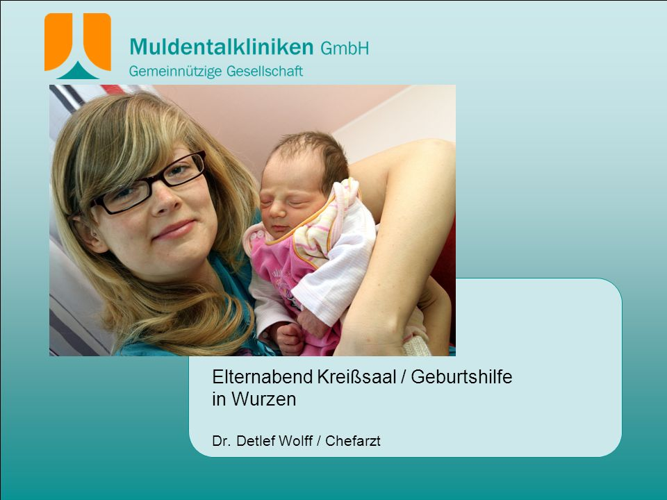 Elternabend Kreißsaal / Geburtshilfe in Wurzen Dr. Detlef Wolff / Chefarzt