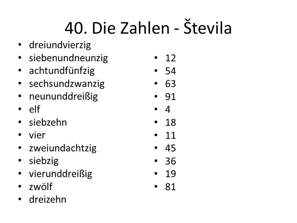 40. Die Zahlen - Števila dreiundvierzig siebenundneunzig achtundfünfzig sechsundzwanzig neununddreißig elf siebzehn vier zweiundachtzig siebzig vierun
