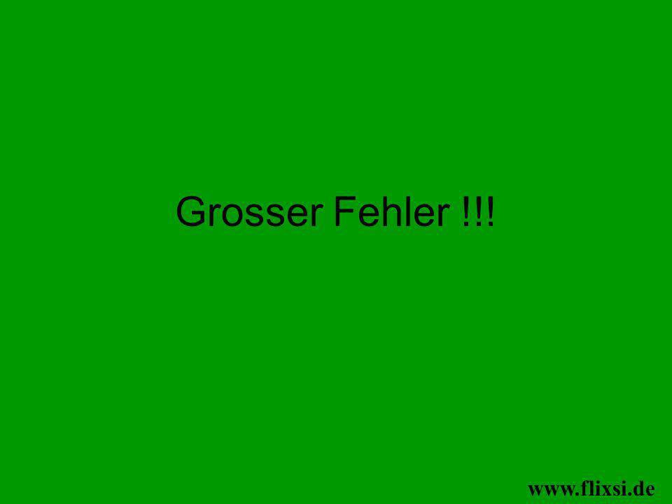 Grosser Fehler !!! www.flixsi.de