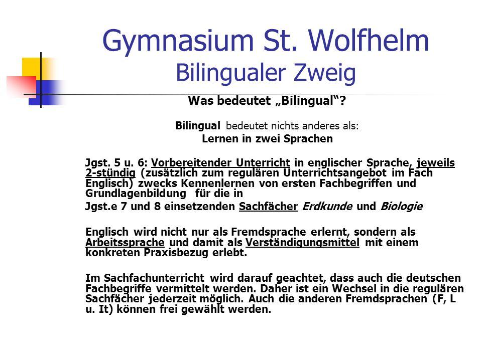 Gymnasium St.Wolfhelm Bilingualer Zweig Was bedeutet Bilingual.