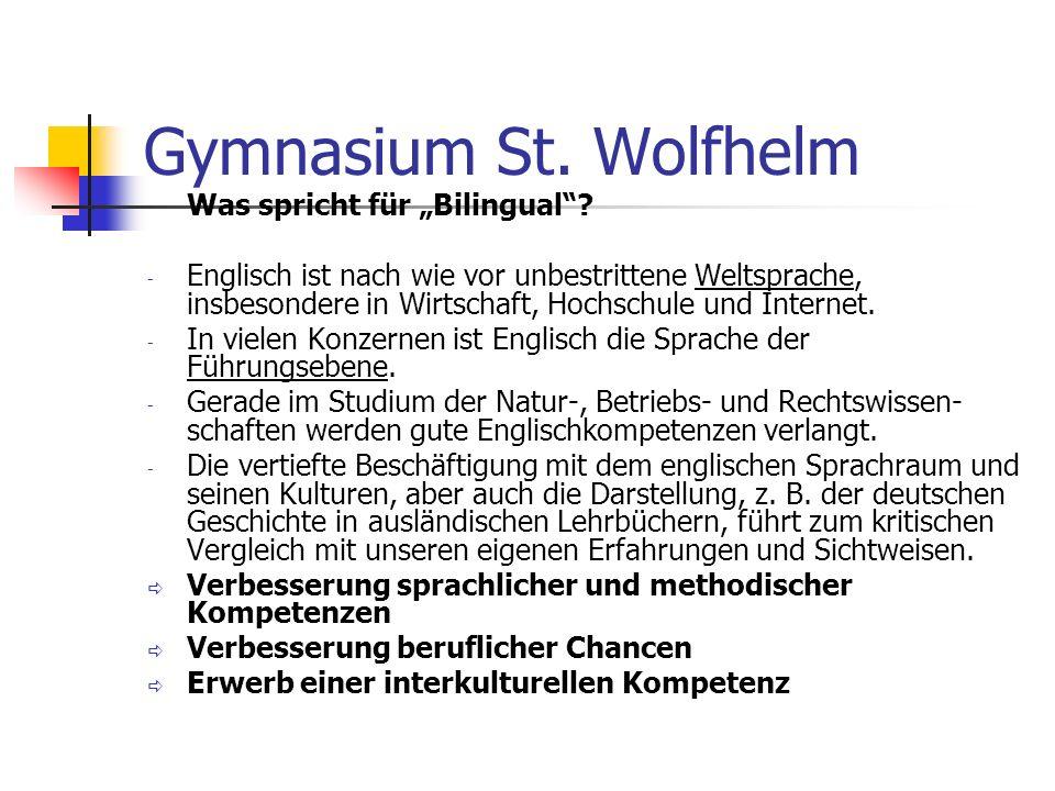 Gymnasium St.Wolfhelm Was spricht für Bilingual.