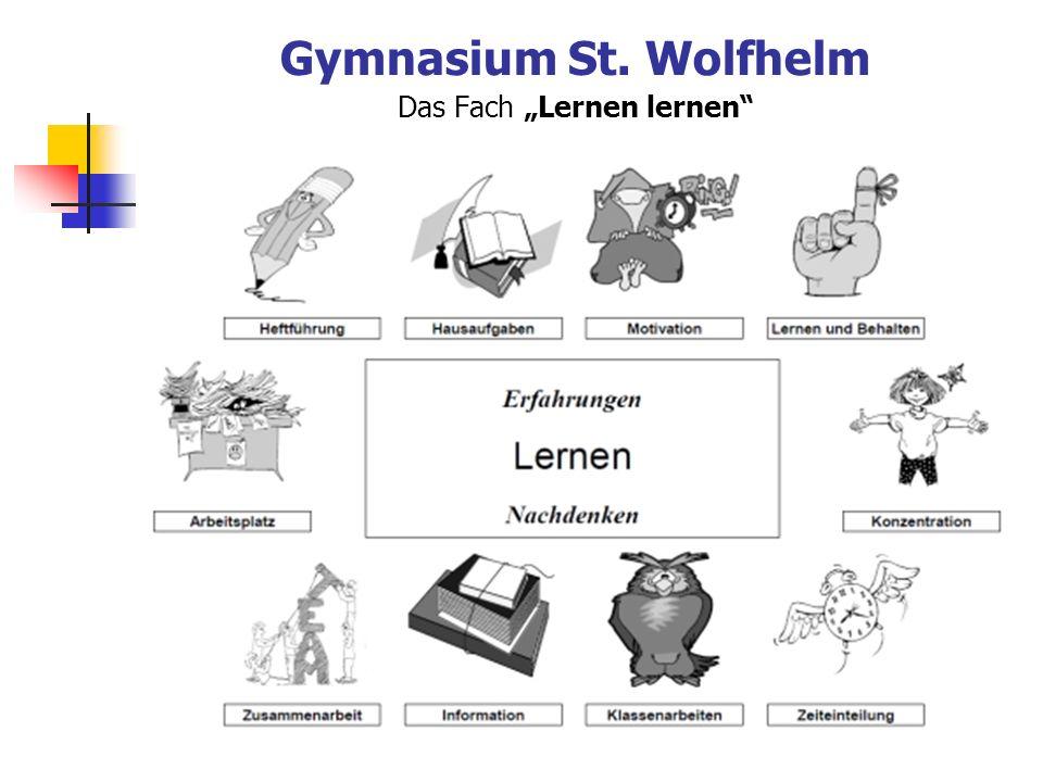 Gymnasium St. Wolfhelm Das Fach Lernen lernen