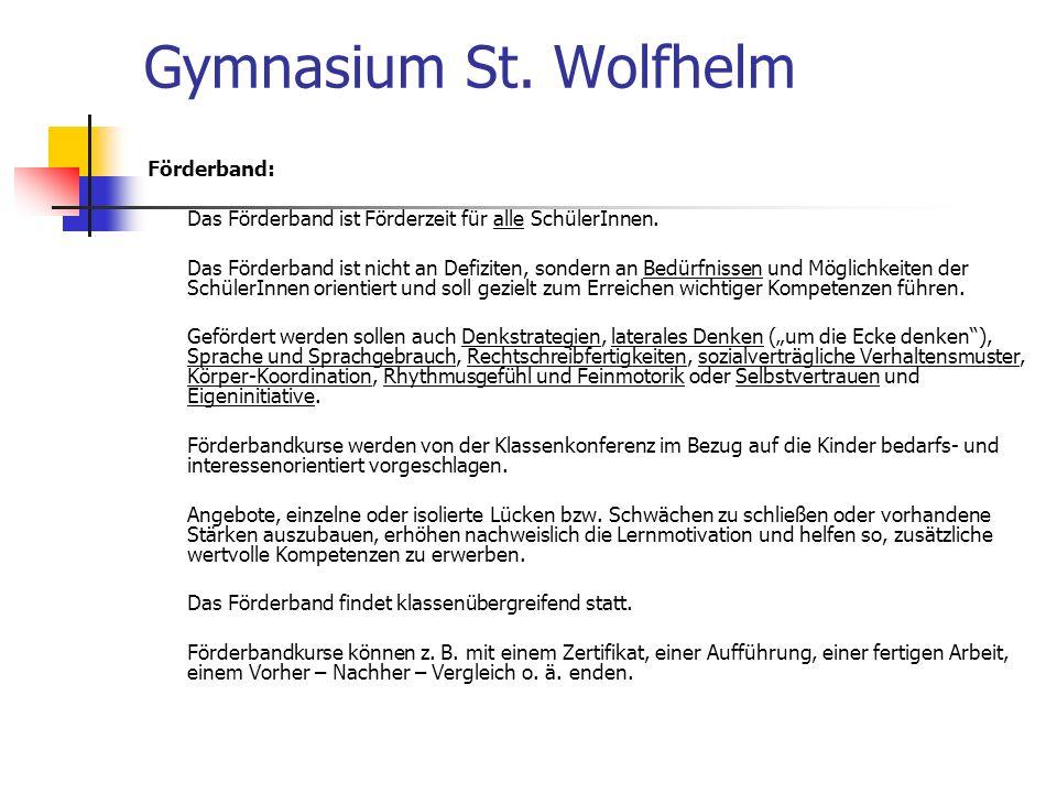 Gymnasium St.Wolfhelm Förderband: Das Förderband ist Förderzeit für alle SchülerInnen.