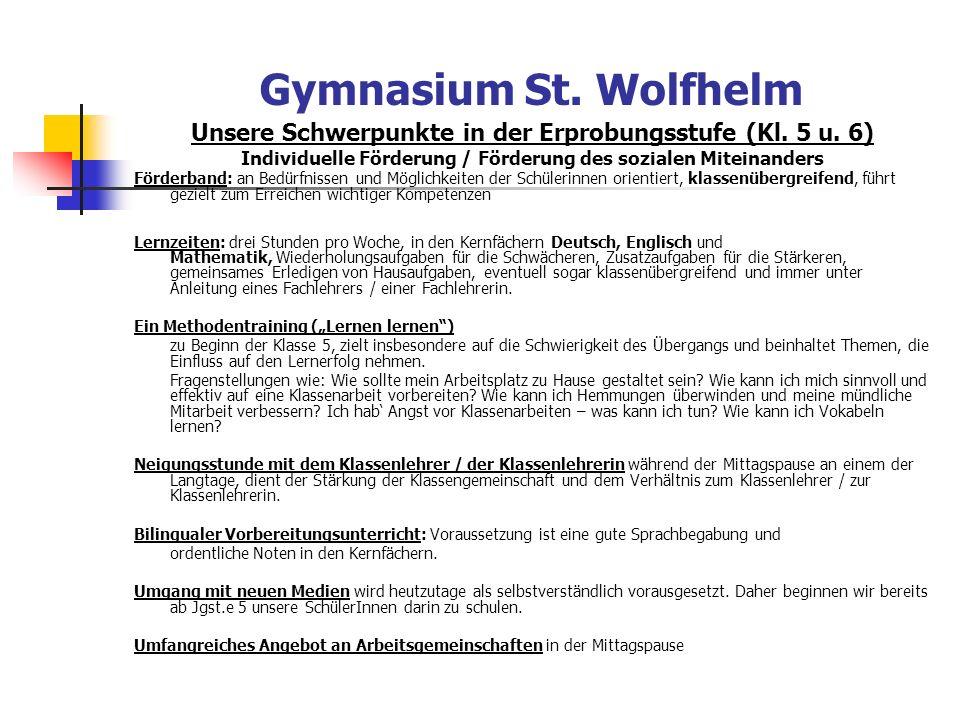Gymnasium St.Wolfhelm Unsere Schwerpunkte in der Erprobungsstufe (Kl.