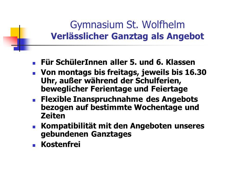 Gymnasium St.Wolfhelm Verlässlicher Ganztag als Angebot Für SchülerInnen aller 5.