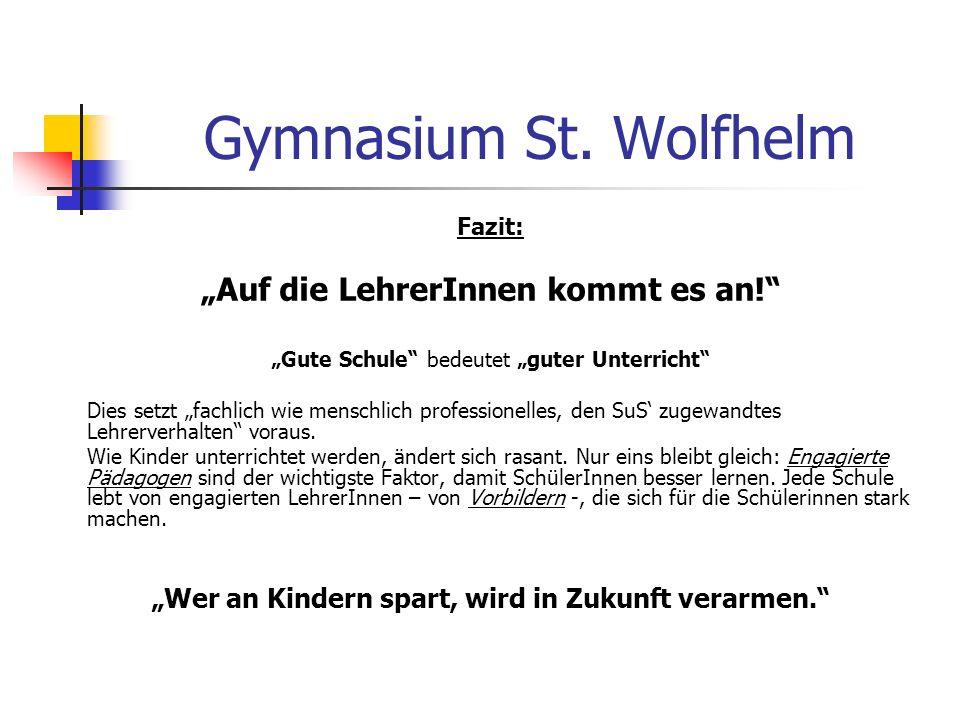 Gymnasium St.Wolfhelm Fazit: Auf die LehrerInnen kommt es an.