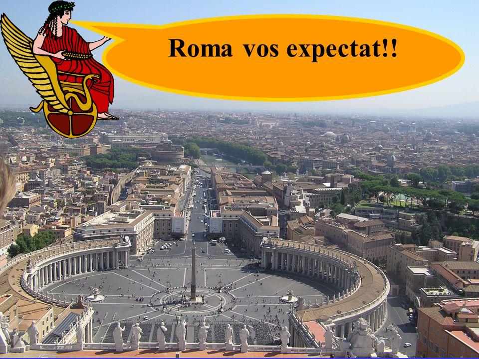 Roma vos expectat!!
