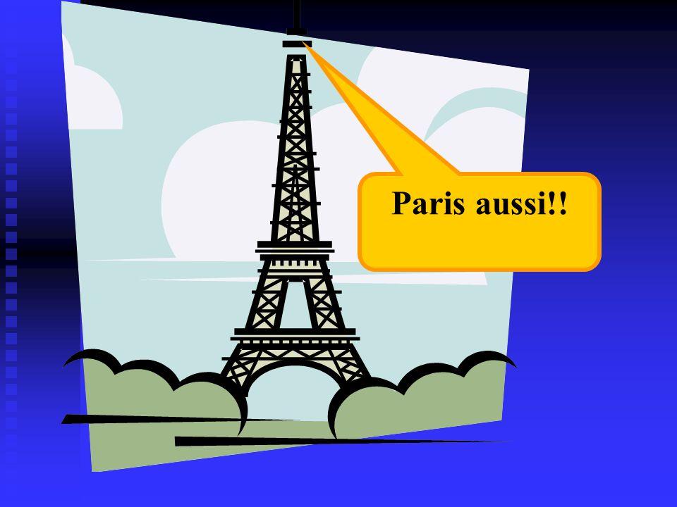 Paris aussi!!