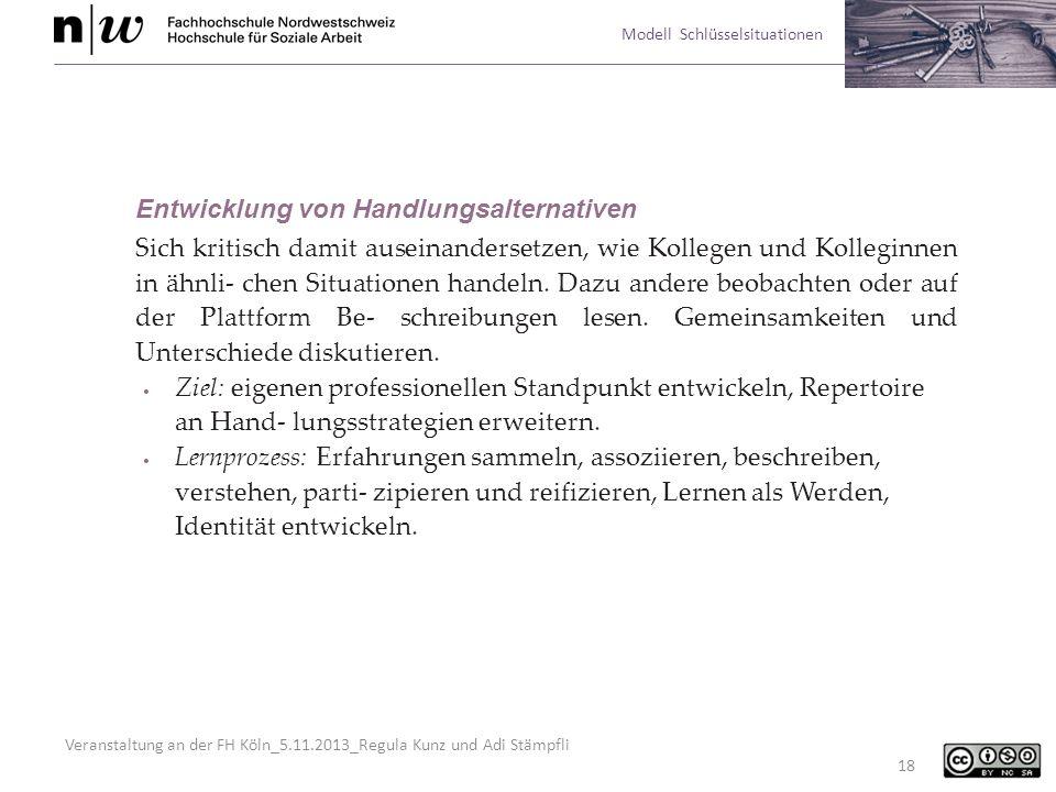 Veranstaltung an der FH Köln_5.11.2013_Regula Kunz und Adi Stämpfli Modell Schlüsselsituationen 18 Entwicklung von Handlungsalternativen Sich kritisch