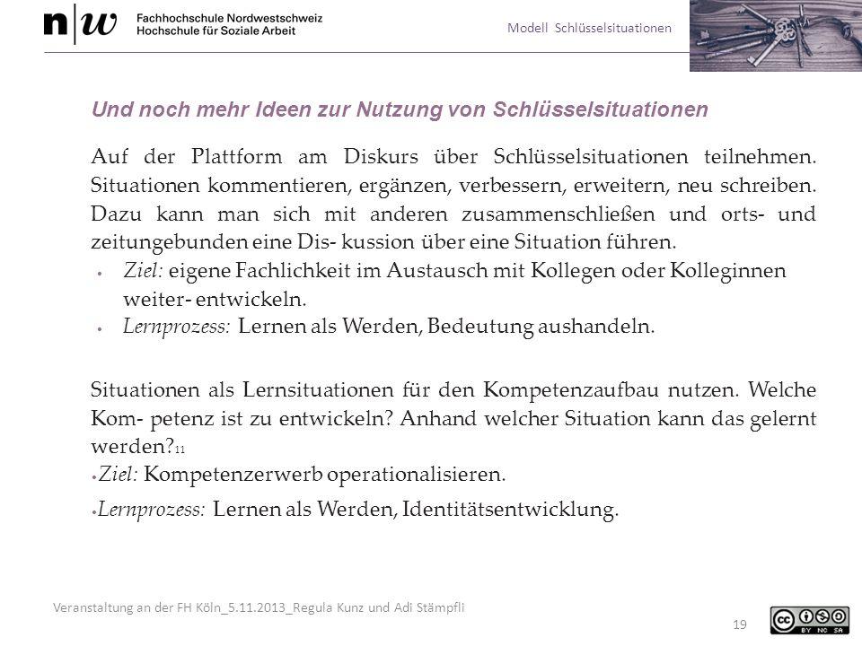 Veranstaltung an der FH Köln_5.11.2013_Regula Kunz und Adi Stämpfli Modell Schlüsselsituationen 19 Und noch mehr Ideen zur Nutzung von Schlüsselsituat