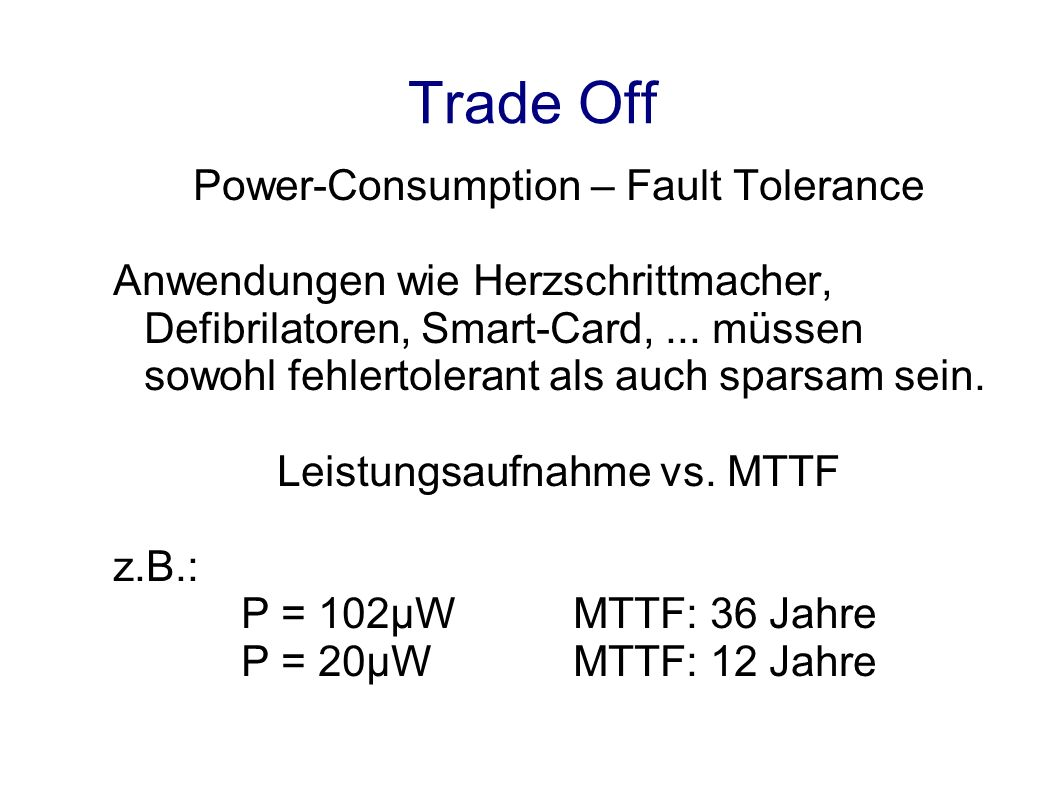 Trade Off Power-Consumption – Fault Tolerance Anwendungen wie Herzschrittmacher, Defibrilatoren, Smart-Card,...