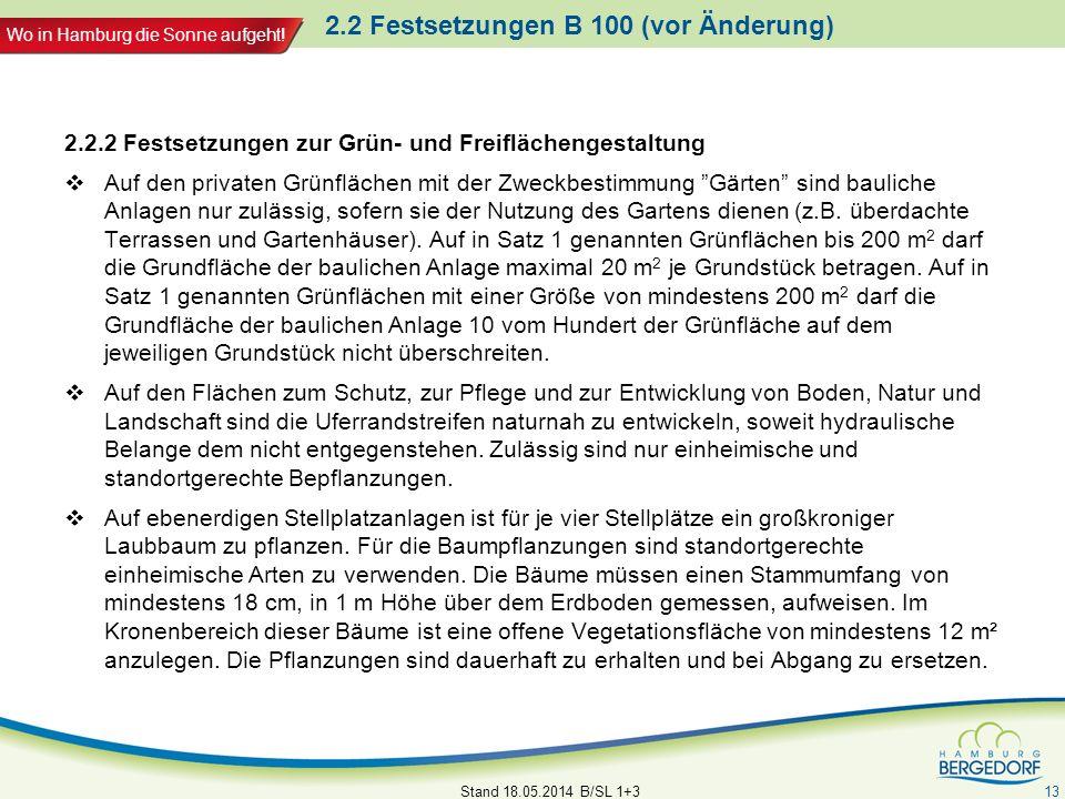 Wo in Hamburg die Sonne aufgeht! 2.2 Festsetzungen B 100 (vor Änderung) 2.2.2 Festsetzungen zur Grün- und Freiflächengestaltung Auf den privaten Grünf