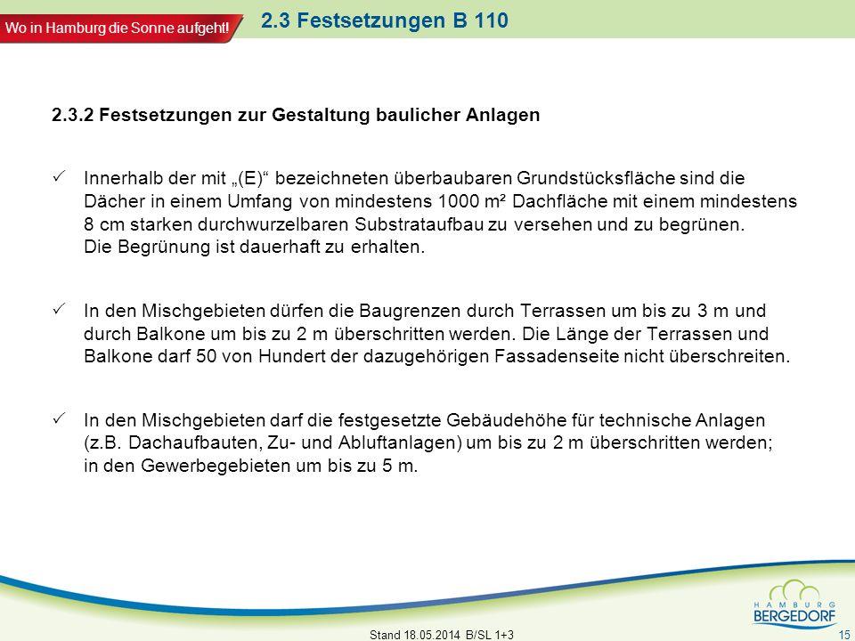Wo in Hamburg die Sonne aufgeht! 2.3 Festsetzungen B 110 2.3.2 Festsetzungen zur Gestaltung baulicher Anlagen Innerhalb der mit (E) bezeichneten überb