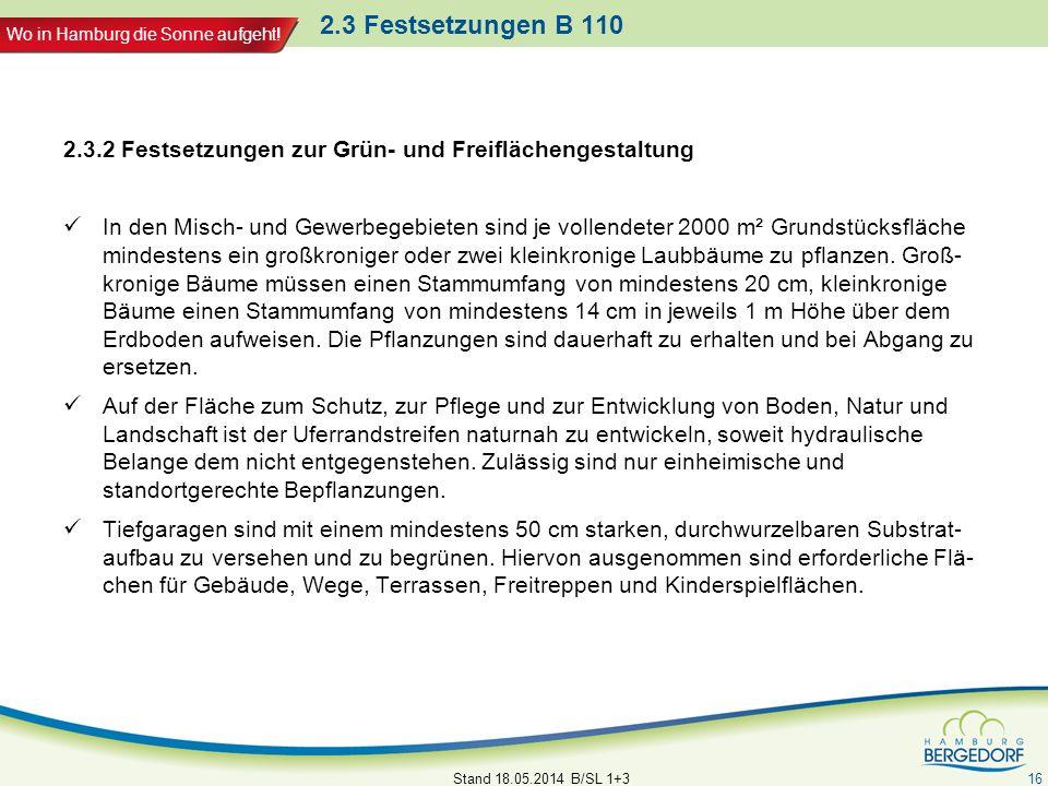 Wo in Hamburg die Sonne aufgeht! 2.3 Festsetzungen B 110 2.3.2 Festsetzungen zur Grün- und Freiflächengestaltung In den Misch- und Gewerbegebieten sin