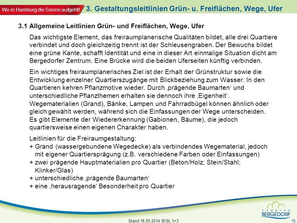 Wo in Hamburg die Sonne aufgeht! 3. Gestaltungsleitlinien Grün- u. Freiflächen, Wege, Ufer 3.1 Allgemeine Leitlinien Grün- und Freiflächen, Wege, Ufer