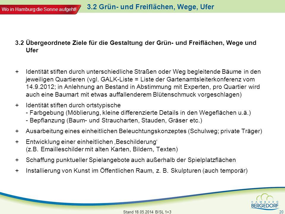 Wo in Hamburg die Sonne aufgeht! 3.2 Grün- und Freiflächen, Wege, Ufer 3.2 Übergeordnete Ziele für die Gestaltung der Grün- und Freiflächen, Wege und