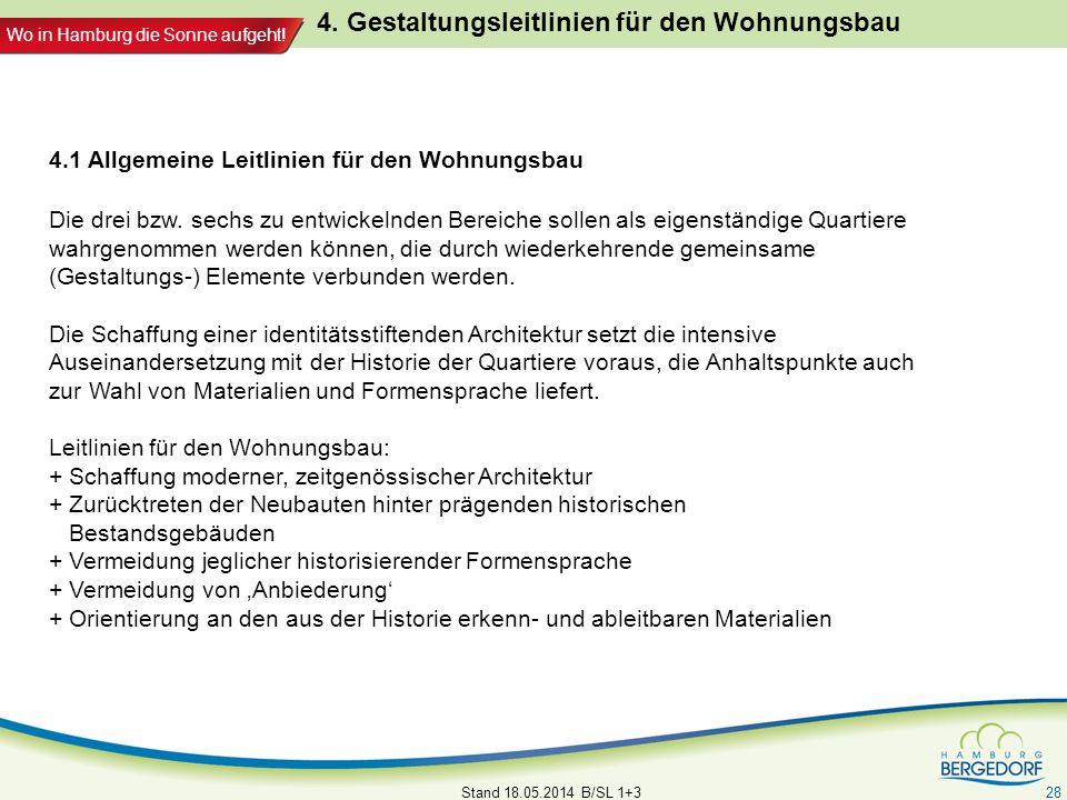 Wo in Hamburg die Sonne aufgeht! Stand 18.05.2014 B/SL 1+3 28 4. Gestaltungsleitlinien für den Wohnungsbau 4.1 Allgemeine Leitlinien für den Wohnungsb