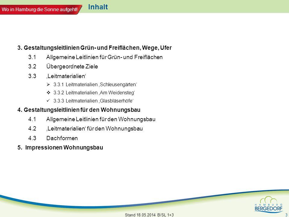 Wo in Hamburg die Sonne aufgeht! Inhalt 3. Gestaltungsleitlinien Grün- und Freiflächen, Wege, Ufer 3.1Allgemeine Leitlinien für Grün- und Freiflächen
