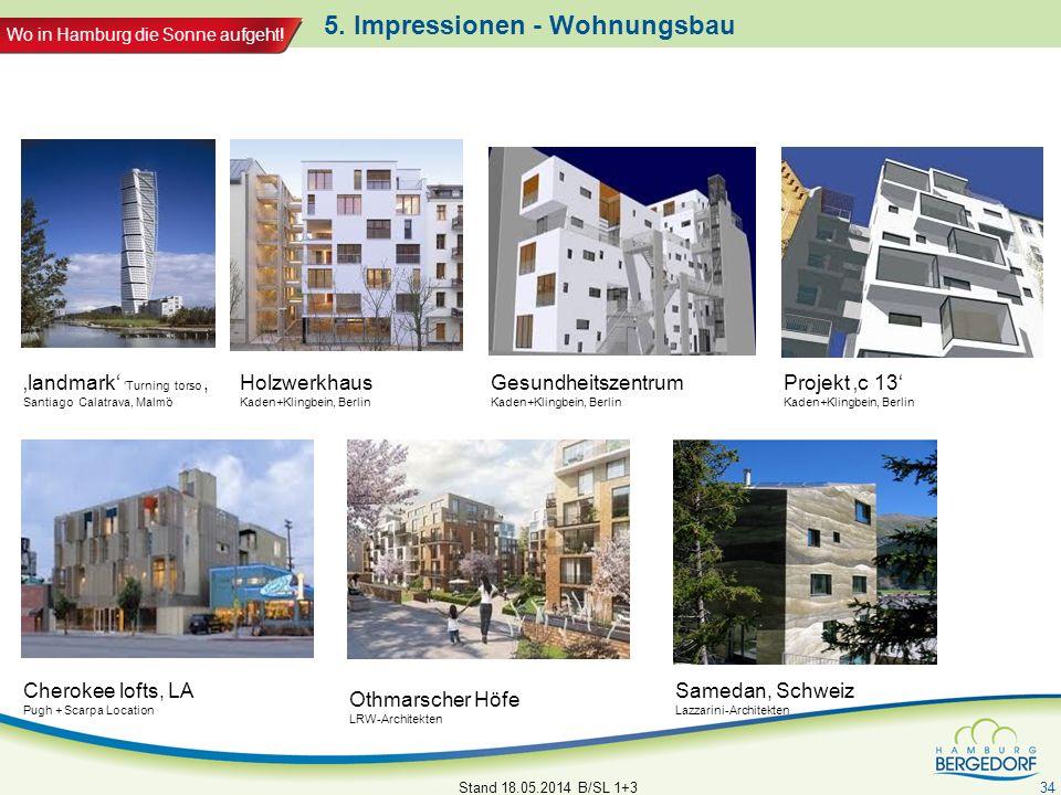 Wo in Hamburg die Sonne aufgeht! 5. Impressionen - Wohnungsbau Stand 18.05.2014 B/SL 1+3 34 landmark Turning torso, Santiago Calatrava, Malmö Holzwerk