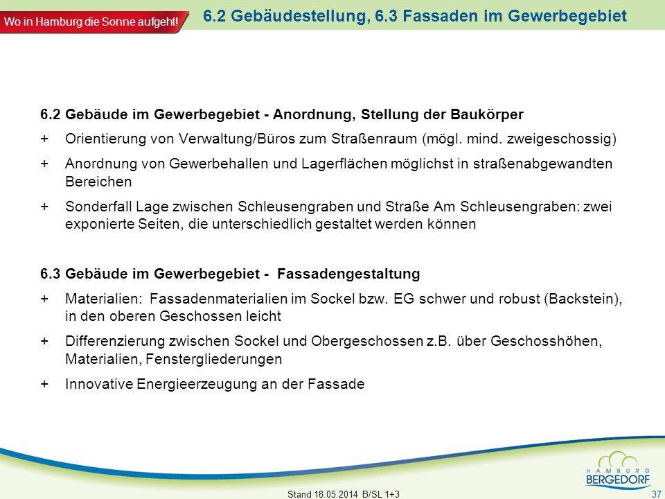 Wo in Hamburg die Sonne aufgeht! 6.2 Gebäudestellung, 6.3 Fassaden im Gewerbegebiet 6.2 Gebäude im Gewerbegebiet - Anordnung, Stellung der Baukörper +
