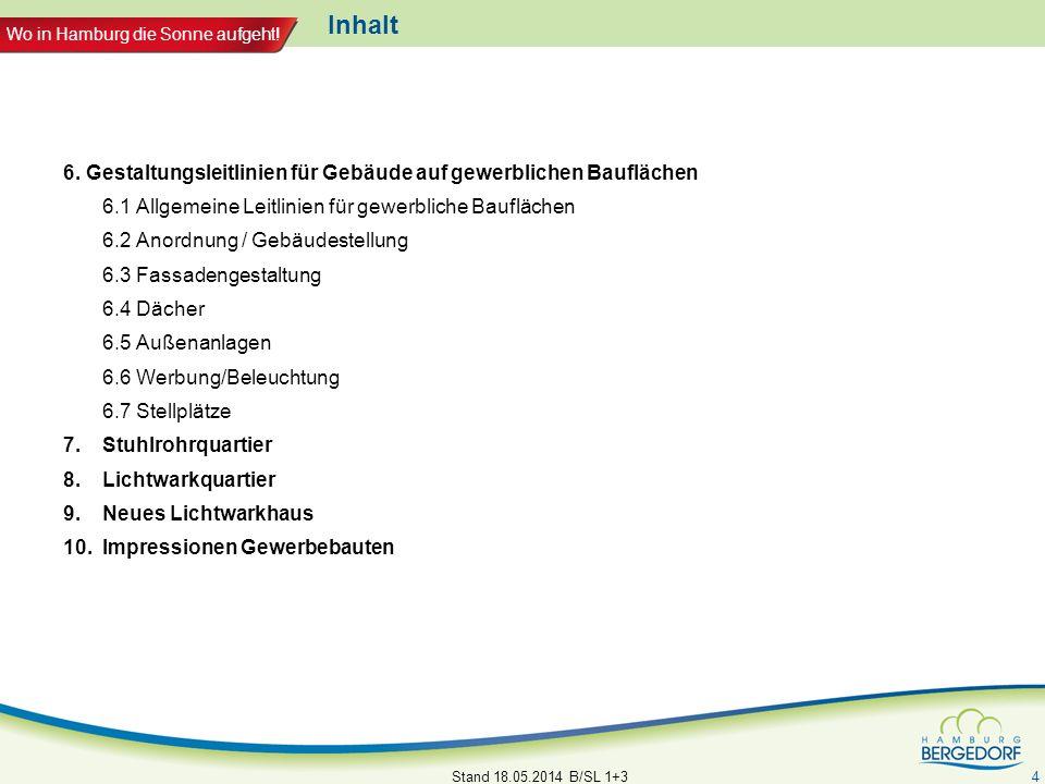 Wo in Hamburg die Sonne aufgeht! Inhalt 6. Gestaltungsleitlinien für Gebäude auf gewerblichen Bauflächen 6.1 Allgemeine Leitlinien für gewerbliche Bau