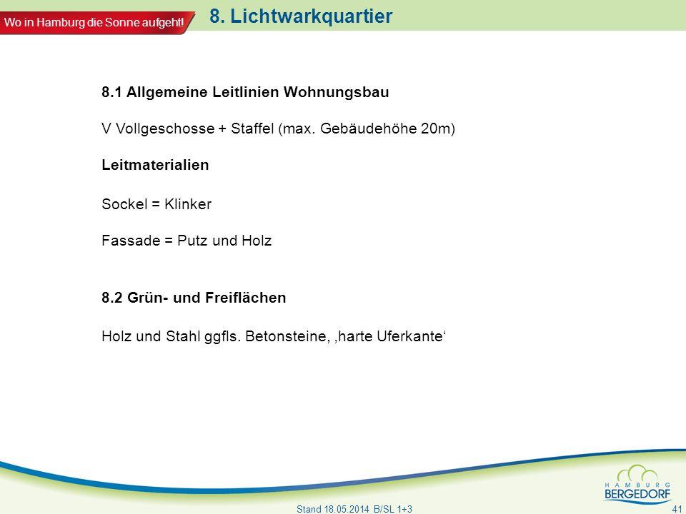 Wo in Hamburg die Sonne aufgeht! 8. Lichtwarkquartier Stand 18.05.2014 B/SL 1+3 41 8.1 Allgemeine Leitlinien Wohnungsbau V Vollgeschosse + Staffel (ma