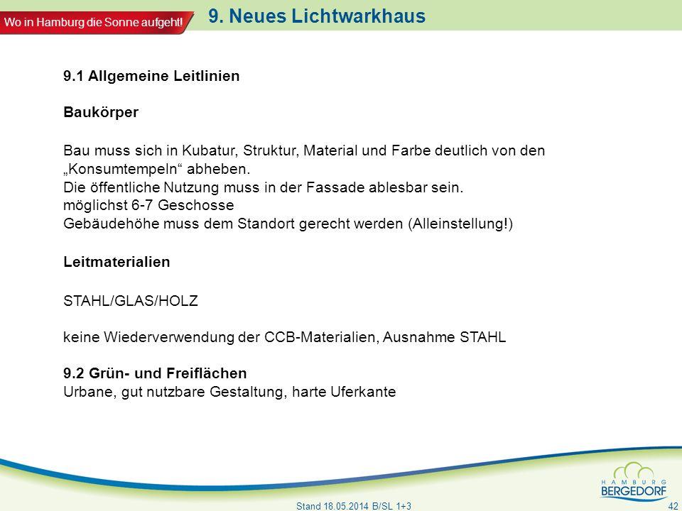 Wo in Hamburg die Sonne aufgeht! 9. Neues Lichtwarkhaus Stand 18.05.2014 B/SL 1+3 42 9.1 Allgemeine Leitlinien Baukörper Bau muss sich in Kubatur, Str