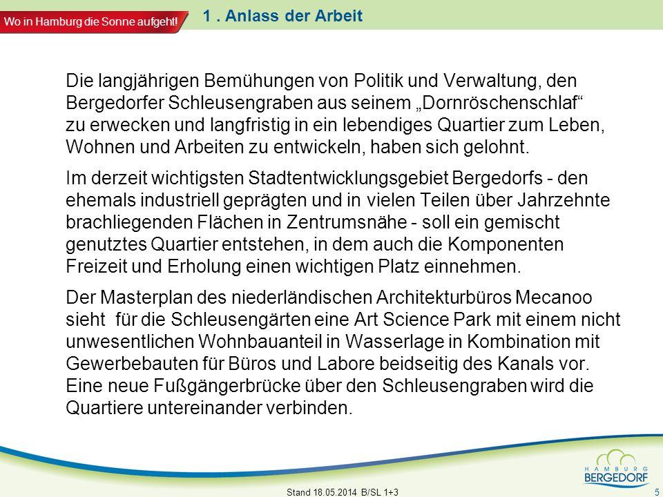 Wo in Hamburg die Sonne aufgeht! 1. Anlass der Arbeit Die langjährigen Bemühungen von Politik und Verwaltung, den Bergedorfer Schleusengraben aus sein