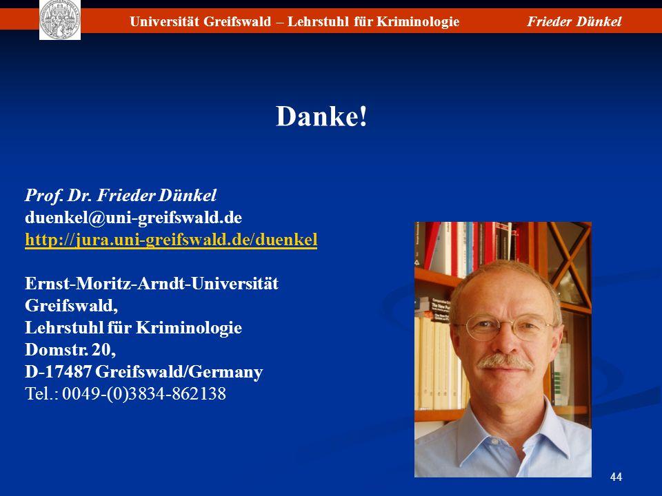 Universität Greifswald – Lehrstuhl für KriminologieFrieder Dünkel 44 Prof. Dr. Frieder Dünkel duenkel@uni-greifswald.de http://jura.uni-greifswald.de/