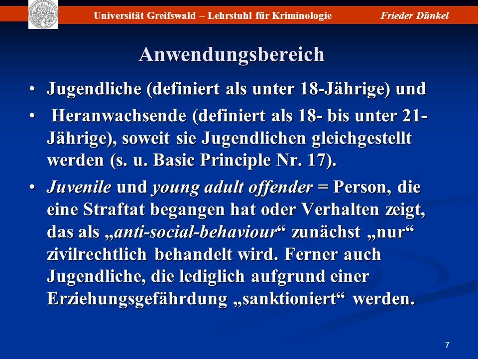 Universität Greifswald – Lehrstuhl für KriminologieFrieder Dünkel 7 Anwendungsbereich Jugendliche (definiert als unter 18-Jährige) undJugendliche (def