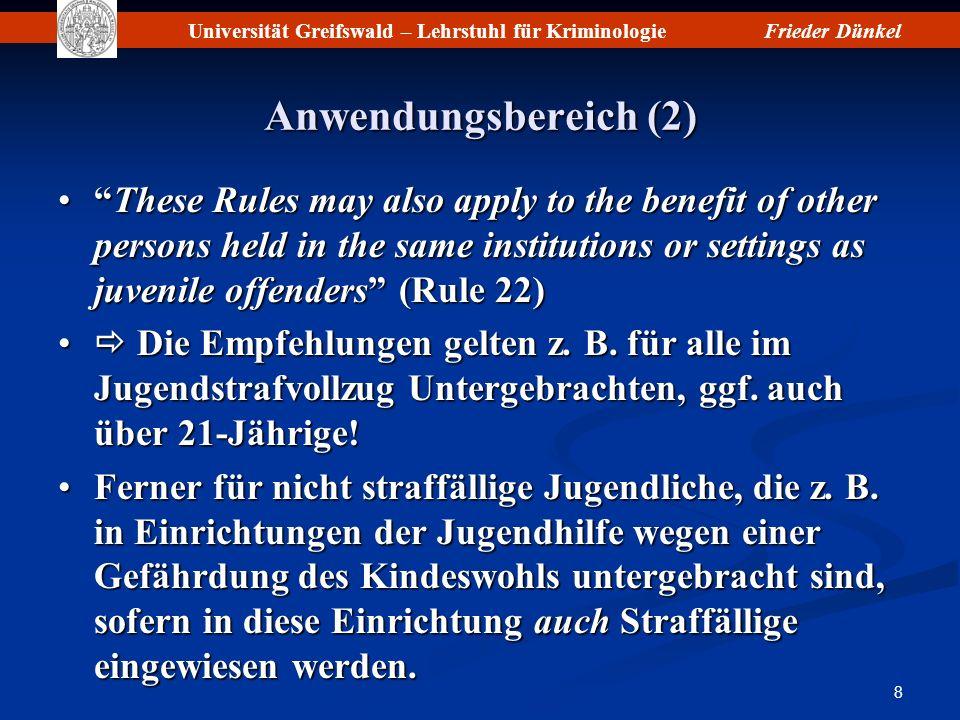 Universität Greifswald – Lehrstuhl für KriminologieFrieder Dünkel 19 Basic Principles (10) 16.Das Recht auf den Schutz der Privatsphäre ist in vollem Umfang während des gesamten Verfahrens zu gewährleisten.
