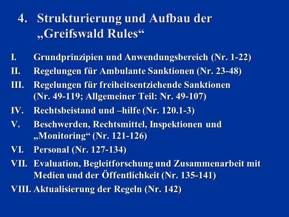 4.Strukturierung und Aufbau der Greifswald Rules I.Grundprinzipien und Anwendungsbereich (Nr. 1-22) II.Regelungen für Ambulante Sanktionen (Nr. 23-48)