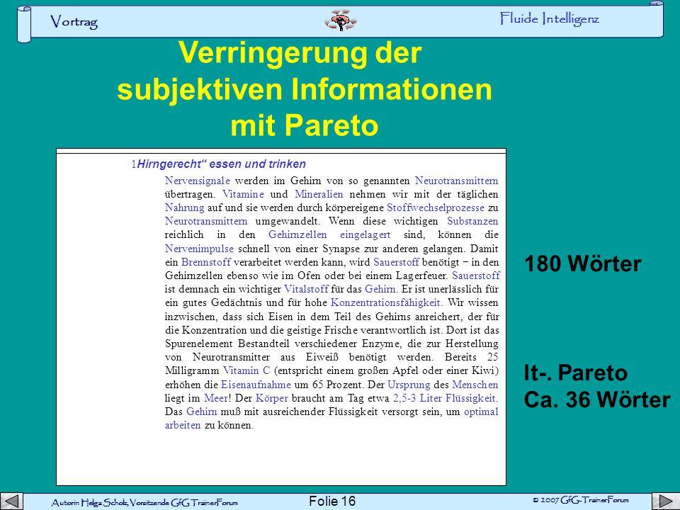 Autorin Helga Scholz, Vorsitzende GfG TrainerForum © 2007 GfG-TrainerForum Vortrag Folie 15 80% der seltenen Items bringen20% der Kompetenz 20% der hä