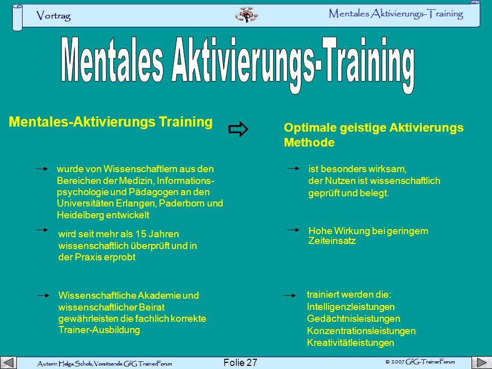Autorin Helga Scholz, Vorsitzende GfG TrainerForum © 2007 GfG-TrainerForum Vortrag Folie 26 Mit Zwischenmahlzeiten mental fit Mentale Leistungs- fähig