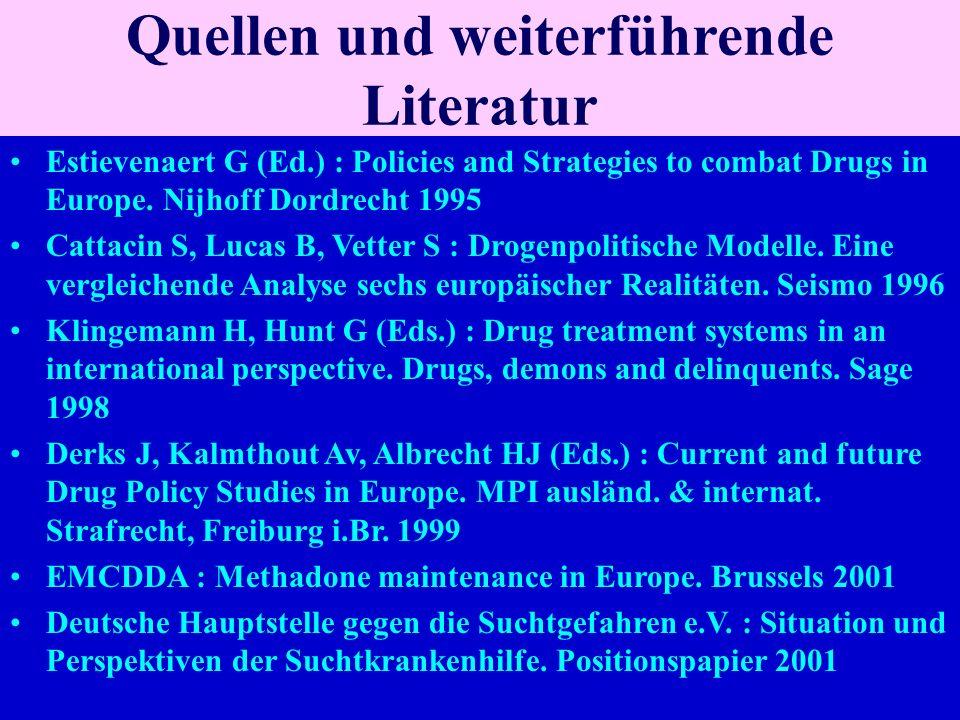 Quellen und weiterführende Literatur Estievenaert G (Ed.) : Policies and Strategies to combat Drugs in Europe.