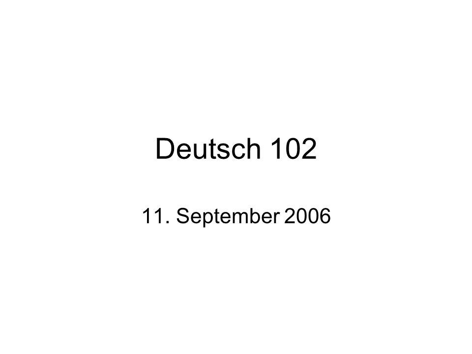 Deutsch 102 11. September 2006