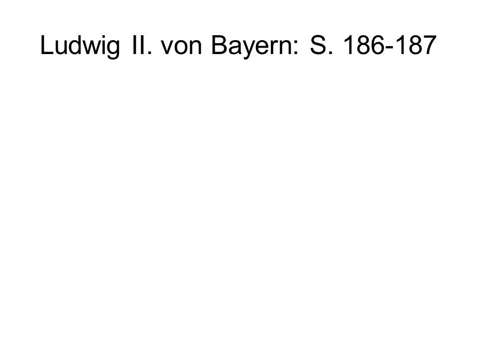 Ludwig II. von Bayern: S. 186-187