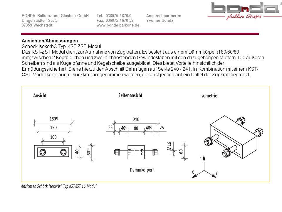 Ansichten/Abmessungen Schöck Isokorb® Typ KST-ZST Modul Das KST-ZST Modul dient zur Aufnahme von Zugkräften.