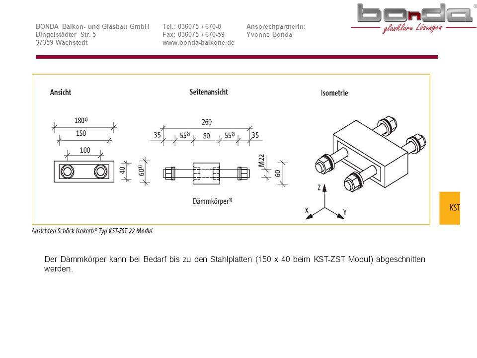 Der Dämmkörper kann bei Bedarf bis zu den Stahlplatten (150 x 40 beim KST-ZST Modul) abgeschnitten werden.