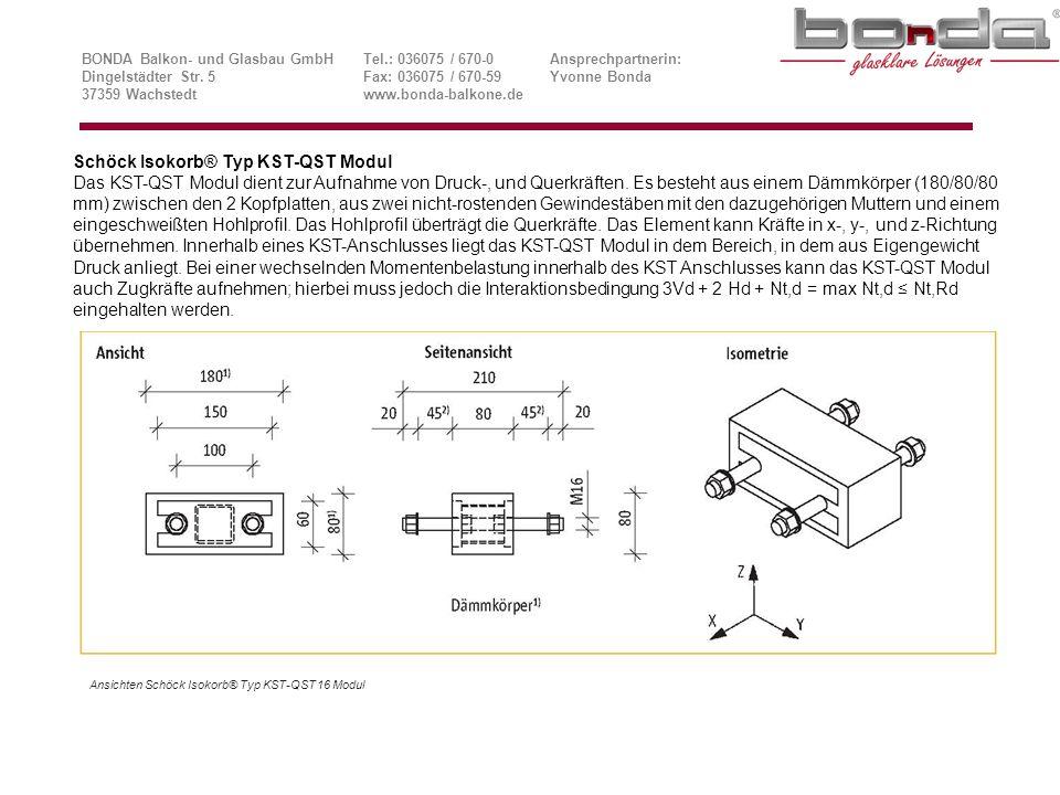 Schöck Isokorb® Typ KST-QST Modul Das KST-QST Modul dient zur Aufnahme von Druck-, und Querkräften.
