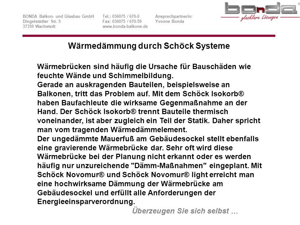 Schöck Isokorb® Typ KST 22 Konstruktionsvariante und Beispiel BONDA Balkon- und Glasbau GmbHTel.: 036075 / 670-0Ansprechpartnerin: Dingelstädter Str.