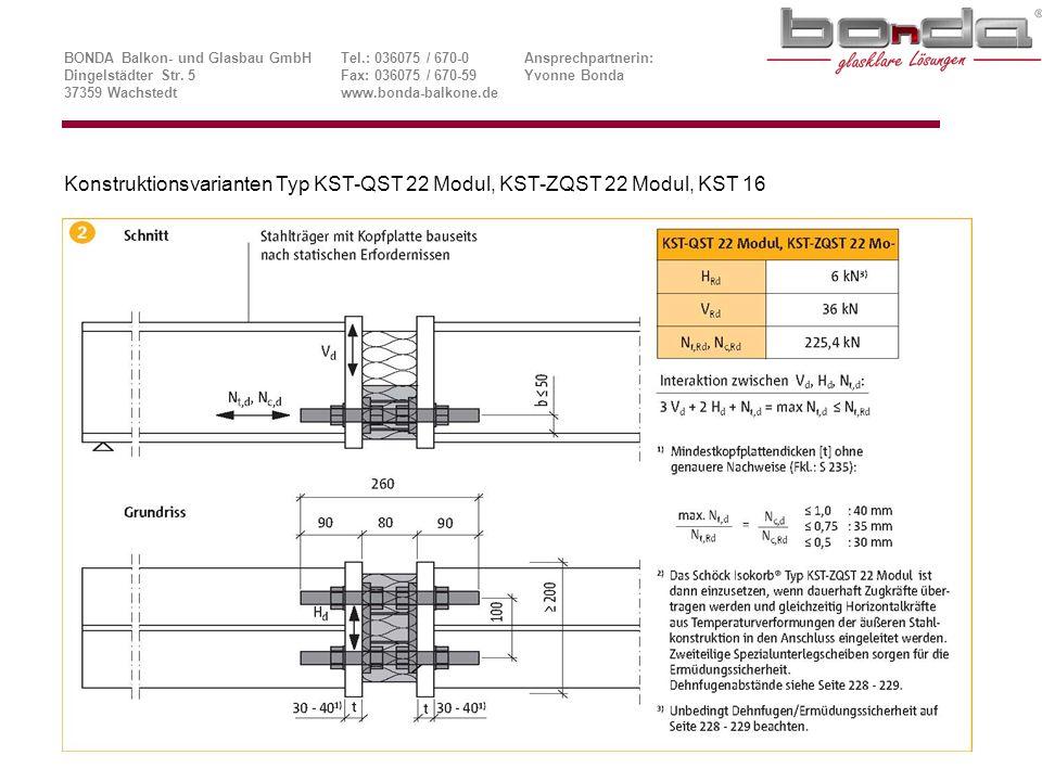 Konstruktionsvarianten Typ KST-QST 22 Modul, KST-ZQST 22 Modul, KST 16 BONDA Balkon- und Glasbau GmbHTel.: 036075 / 670-0Ansprechpartnerin: Dingelstädter Str.