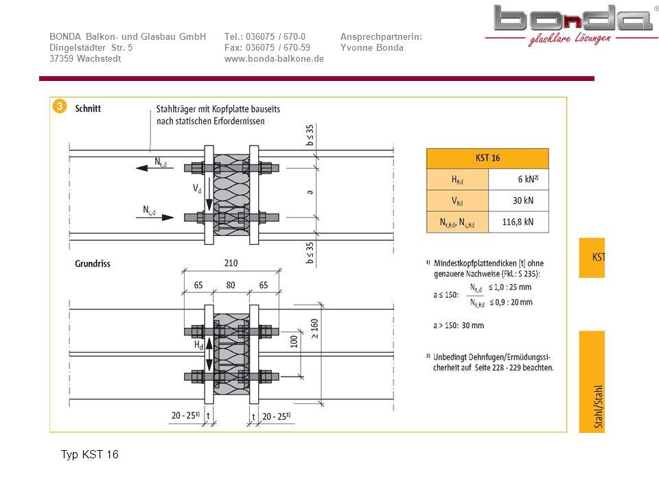 Typ KST 16 BONDA Balkon- und Glasbau GmbHTel.: 036075 / 670-0Ansprechpartnerin: Dingelstädter Str.