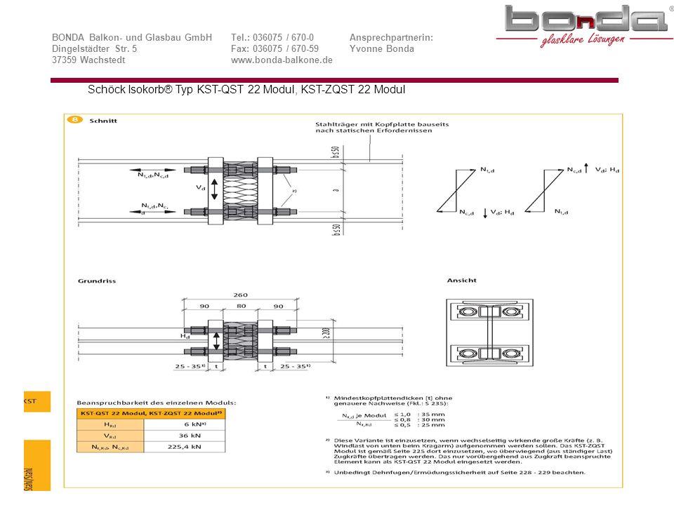 Schöck Isokorb® Typ KST-QST 22 Modul, KST-ZQST 22 Modul BONDA Balkon- und Glasbau GmbHTel.: 036075 / 670-0Ansprechpartnerin: Dingelstädter Str.