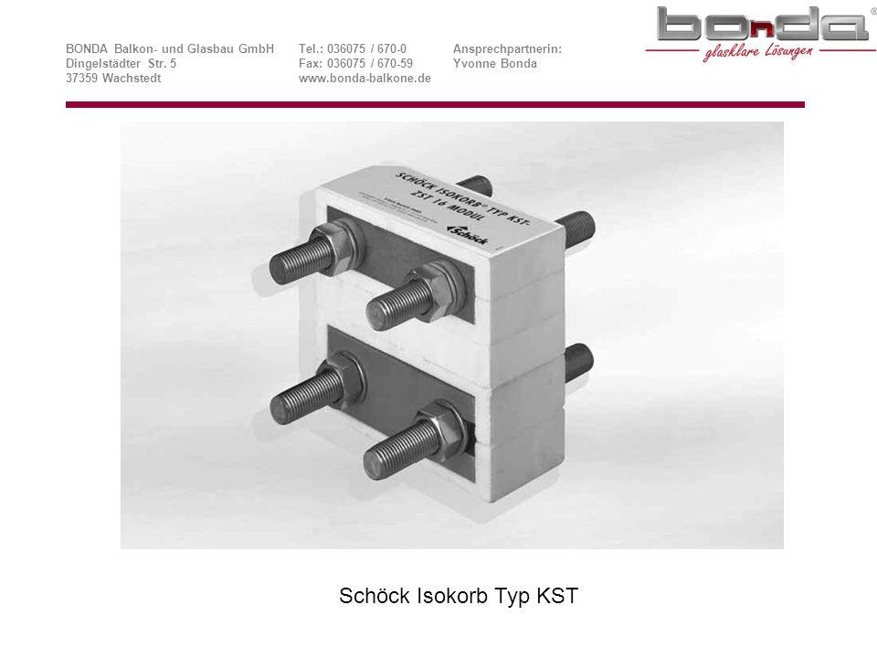 Elementanordnung/Anschlusssituation Abbildung 1: Schöck Isokorb Typ KST für frei auskragende Stahlkonstruktionen BONDA Balkon- und Glasbau GmbHTel.: 036075 / 670-0Ansprechpartnerin: Dingelstädter Str.