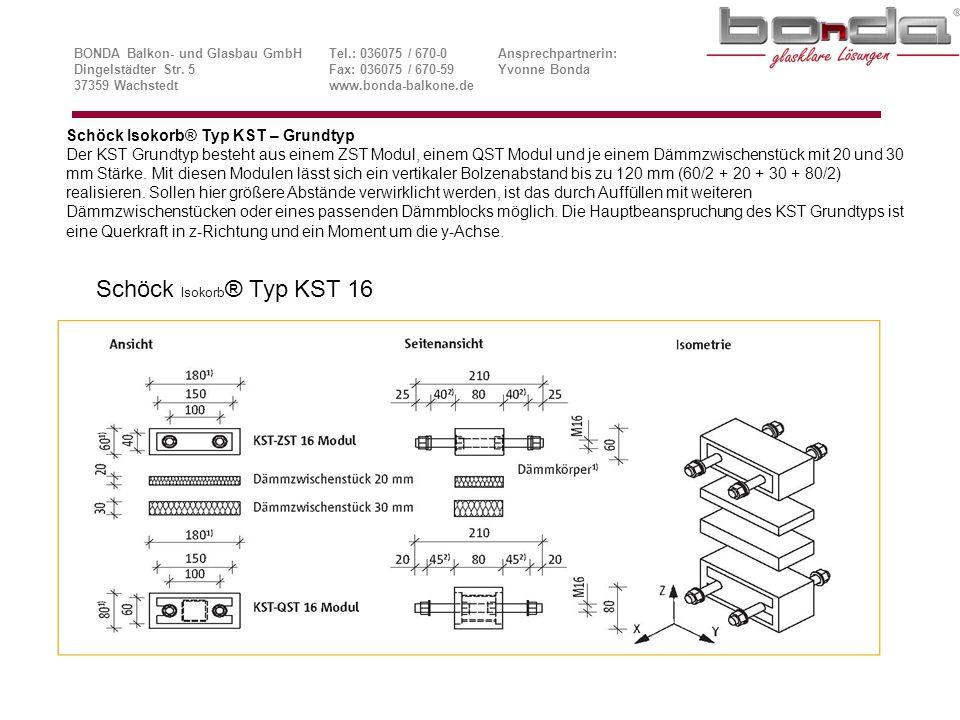 Schöck Isokorb® Typ KST-QST 16 Modul, KST-ZQST 16 Modul Konstruktionsvariante und Beispiel BONDA Balkon- und Glasbau GmbHTel.: 036075 / 670-0Ansprechpartnerin: Dingelstädter Str.