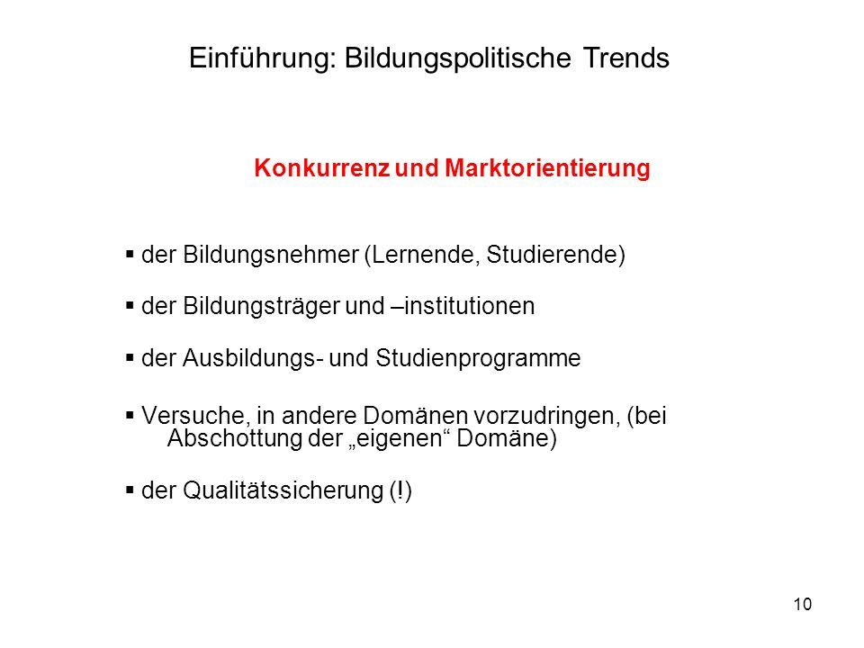 10 Konkurrenz und Marktorientierung der Bildungsnehmer (Lernende, Studierende) der Bildungsträger und –institutionen der Ausbildungs- und Studienprogr