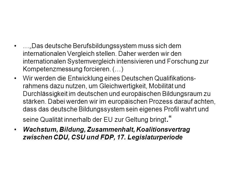 …Das deutsche Berufsbildungssystem muss sich dem internationalen Vergleich stellen. Daher werden wir den internationalen Systemvergleich intensivieren