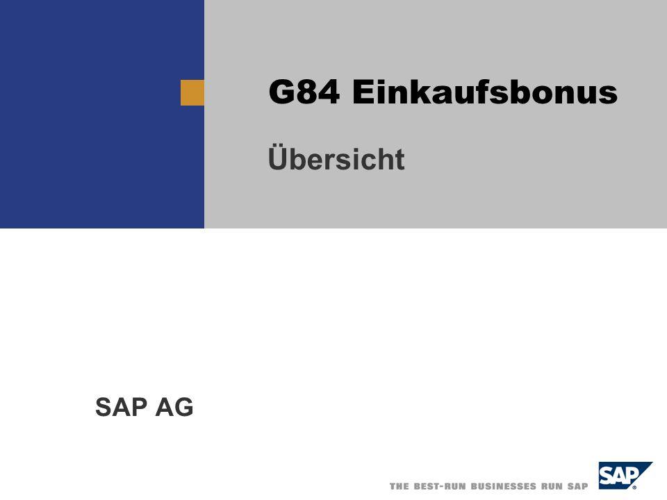 G84 - Purchase Rebate / 2 Einkaufsbonus wirtschaftliche VorteileLieferantUnternehmenwirtschaftliche Vorteile Sie können mit Lieferanten eingegangene Absprachen im System sichern.
